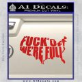 Fuck Off Were Full Decal Sticker Red Vinyl 120x120