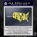 Fuck Off Were Full Decal Sticker Yelllow Vinyl 120x120