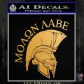 Molon Labe Spartan Decal Sticker INT Metallic Gold Vinyl 120x120