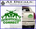 Patriotically Correct AR 15s Decal Sticker Green Vinyl 120x97