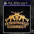 Patriotically Correct AR 15s Decal Sticker Metallic Gold Vinyl Vinyl 120x120