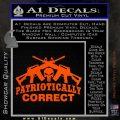 Patriotically Correct AR 15s Decal Sticker Orange Vinyl Emblem 120x120