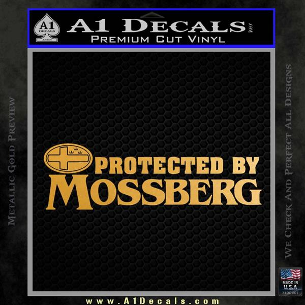 Protected By Mossberg Decal Sticker Metallic Gold Vinyl