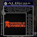 Protected By Mossberg Decal Sticker Orange Vinyl Emblem 120x120