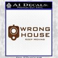 Wrong House Decal Sticker Home Protection Brown Vinyl 120x120