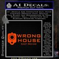 Wrong House Decal Sticker Home Protection Orange Vinyl Emblem 120x120
