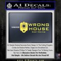 Wrong House Decal Sticker Home Protection Yelllow Vinyl 120x120