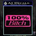 100 Bitch Decal Pink Hot Vinyl 120x120