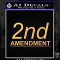 2nd amendment gun control Decal Sticker Gold Vinyl 120x120