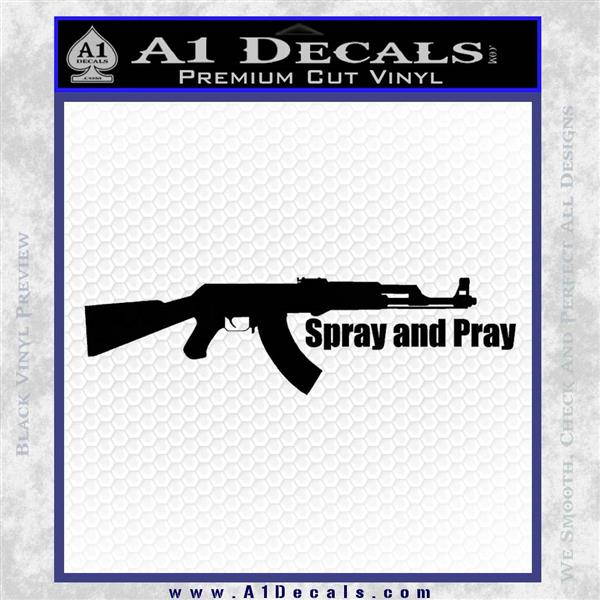 AK 47 Spray and Pray Decal Sticker Black Logo Emblem