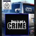 Bass Is Not A Crime Decal Sticker White Emblem 120x120