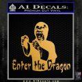 Bruce Lee Enter The Dragon Decal Sticker Metallic Gold Vinyl 120x120
