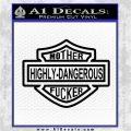 Highly Dangerous Mother Fucker Decal Sticker Black Logo Emblem 120x120