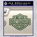Highly Dangerous Mother Fucker Decal Sticker Dark Green Vinyl 120x120