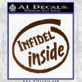 Infidel Inside Decal Sticker Brown Vinyl 120x120