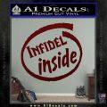 Infidel Inside Decal Sticker Dark Red Vinyl 120x120
