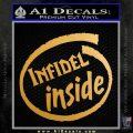 Infidel Inside Decal Sticker Metallic Gold Vinyl 120x120
