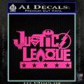Justice League Text Logo Vinyl Decal Sticker Hot Pink Vinyl 120x120