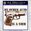 My Other Auto Is 9mm Decal Sticker Brown Vinyl 120x120