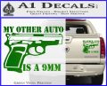My Other Auto Is 9mm Decal Sticker Green Vinyl 120x97
