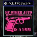 My Other Auto Is 9mm Decal Sticker Hot Pink Vinyl 120x120