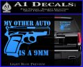 My Other Auto Is 9mm Decal Sticker Light Blue Vinyl 120x97