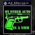 My Other Auto Is 9mm Decal Sticker Lime Green Vinyl 120x120
