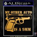 My Other Auto Is 9mm Decal Sticker Metallic Gold Vinyl 120x120