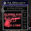 My Other Auto Is 9mm Decal Sticker Pink Vinyl Emblem 120x120
