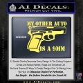 My Other Auto Is 9mm Decal Sticker Yelllow Vinyl 120x120