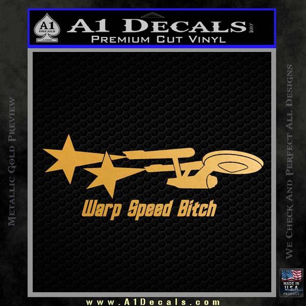Warp Speed Bitch Decal Sticker Enterprise Trek Metallic Gold Vinyl