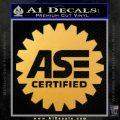 ASE Certified Mechanic Decal Sticker CR Gold Vinyl 120x120