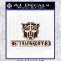 Transformers Be Transformed Decal Sticker BROWN Vinyl 120x120