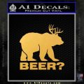 Bear Hunting Decal Sticker Beer Gold Vinyl 120x120