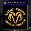 Dodge Eatin Fords Shittin Chevys Decal Sticker Gold Vinyl 120x120