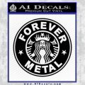 Forever Metal Decal Sticker Starbucks Black Vinyl 120x120