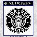 Forever Metal Decal Sticker Starbucks Black Vinyl 120x120