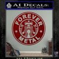 Forever Metal Decal Sticker Starbucks DRD Vinyl 120x120