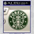 Forever Metal Decal Sticker Starbucks Dark Green Vinyl 120x120