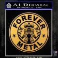 Forever Metal Decal Sticker Starbucks Gold Vinyl 120x120