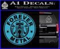 Forever Metal Decal Sticker Starbucks Light Blue Vinyl 120x97