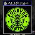 Forever Metal Decal Sticker Starbucks Lime Green Vinyl 120x120