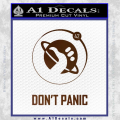 Hitch Hikers Guide Dont Panic New Decal Sticker Brown Vinyl 120x120