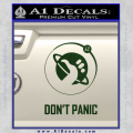 Hitch Hikers Guide Dont Panic New Decal Sticker Dark Green Vinyl 120x120