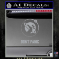 Hitch Hikers Guide Dont Panic New Decal Sticker Grey Vinyl 120x120