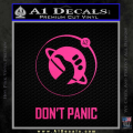 Hitch Hikers Guide Dont Panic New Decal Sticker Neon Pink Vinyl 120x120