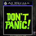 Hitchhikers Guide to the Galaxy Dont Panic Decal Sticker Neon Green Vinyl 120x120