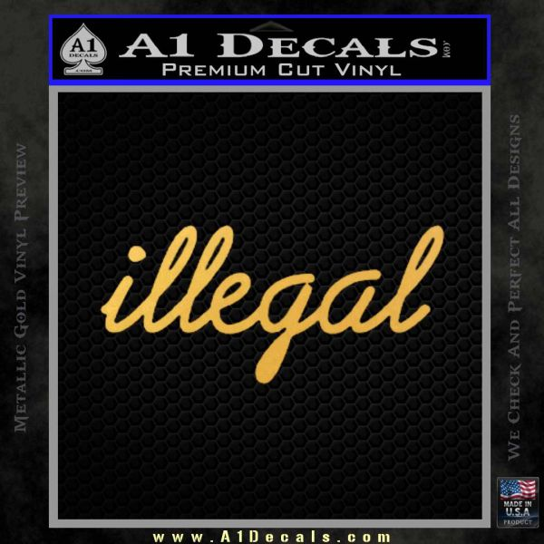 Illegal D1 Decal Sticker Gold Vinyl