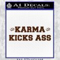 Karma Kicks Ass Decal Sticker BROWN Vinyl 120x120