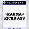Karma Kicks Ass Decal Sticker Black Vinyl 120x120
